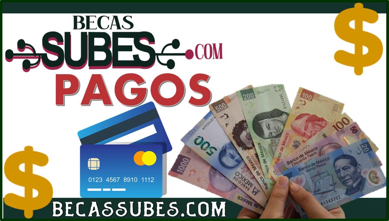 SUBES Pagos 🥇 【 Mayo 2021】